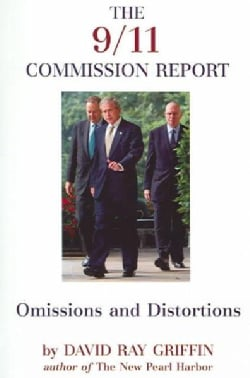 The 9/11 Commission Report: Omissions And Distortions (Paperback)