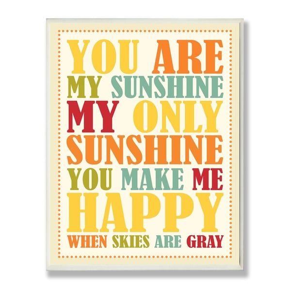 The Kids Room by Stupell You Are My Sunshine Rainbow Colors Typograpgy Rectangle Wall Plaque