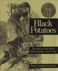 Black Potatoes: The Story Of The Great Irish Famine, 1845-1850 (Paperback)