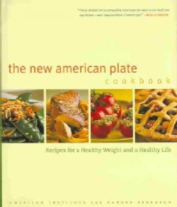 The New American Plate Cookbook: Recipes For A Healthy Weight And A Healthy Life (Hardcover)