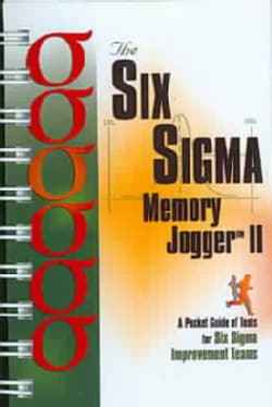 Six Sigma Memory Jogger II: A Pocket Guide of Tools for Six Sigma Improvement Teams (Paperback)