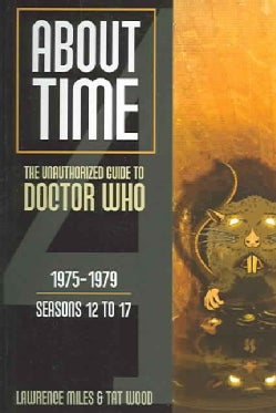 About Time: The Unauthorized Guide To Doctor Who (Paperback)