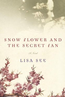 Snow Flower and the Secret Fan (Hardcover)