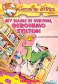 My Name Is Stilton, Geronimo Stilton (Paperback)