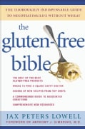 The Gluten-free Bible: The Thoroughly Indispensable Guide To Negotiating Life Without Wheat (Paperback)