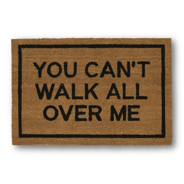 Clever Doormats You Can't Walk All Over Me Brown Coir Doormat (20in x30in)