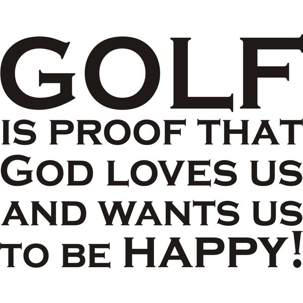Design on Style 'Golf Is Proof That God Loves Us' Vinyl Wall Art Humor Decor Lettering