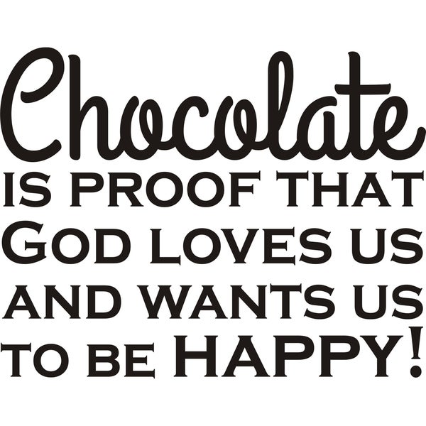 Design on Style 'Chocolate Is Proof That God Loves Us' Vinyl Wall Art Humor Decor Lettering 16730285