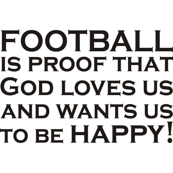 Design on Style 'Football Is Proof That God Loves Us' Vinyl Wall Art Humor Decor Lettering 16730292
