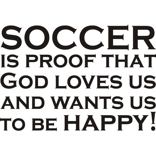 Design on Style 'Soccer Is Proof That God Loves Us' Vinyl Wall Art Humor Decor Lettering 16730295