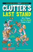 Clutter's Last Stand: It's Time To De-junk Your Life! (Paperback)