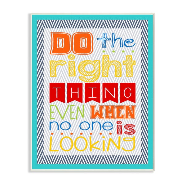 Do The Right Thing Even When No One is Looking Textual Art Wall Plaque