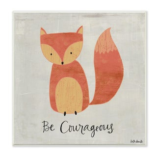 Stupell Be Courageous Fox Graphic Art Wall Plaque