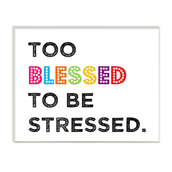 Too Blessed To Be Stressed Textual Art Wall Plaque