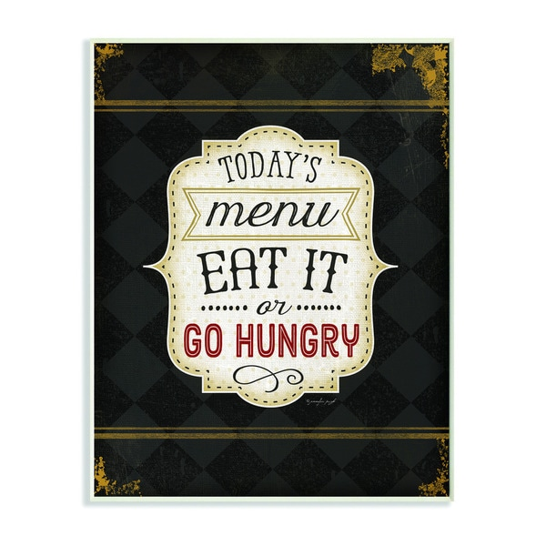 Today's Menu Eat It Or Go Hungry Graphic Art Wall Plaque