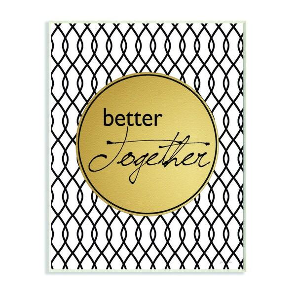 Better Together Modern Inspirational Art Wall Plaque