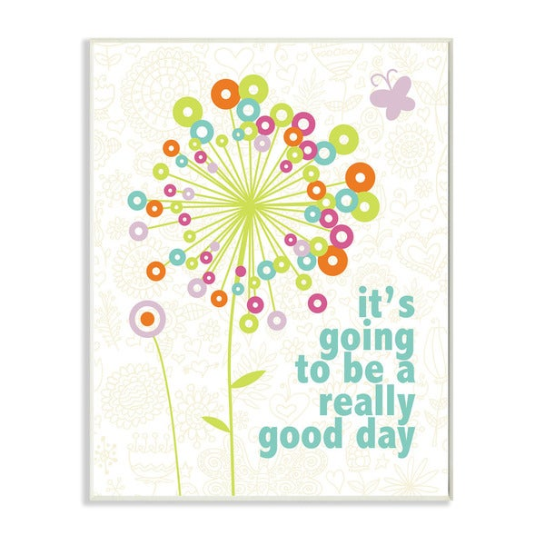 It's Going to Be a Really Good Day Flowers Graphic Art Wall Plaque