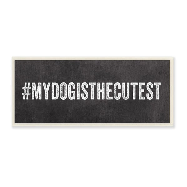 Hashtag # My Dog is the Cutest Textual Art Wall Plaque