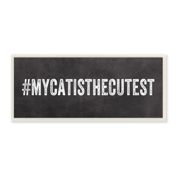Hashtag # My Cat is the Cutest Textual Art Wall Plaque