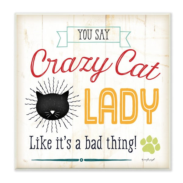 Crazy Cat Lady Typography Graphic Art Wall Plaque
