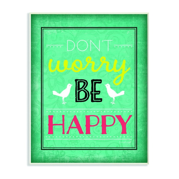 Don't Worry Be Happy Inspirational Art Wall Plaque