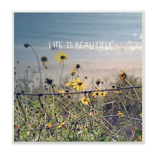 Life is Beautiful Photographic Art Wall Plaque