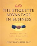 Emily Post's The Etiquette Advantage In Business: Personal Skills For Professional Success (Hardcover)
