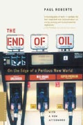 The End Of Oil: On The Edge Of A Perilous New World (Paperback)