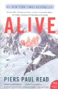 Alive: Sixteen Men, Seventy-Two Days, And Insurmountable Odds--The Classic Adventure Of Survival In The Andes (Paperback)