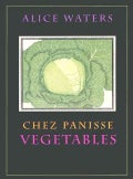 Chez Panisse Vegetables (Hardcover)