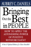 Bringing Out the Best in People: How to Apply the Astonishing Power of Positive Reinforcement (Hardcover)