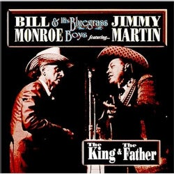 Bill Monroe - The King & The Father