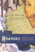 Roanoke: Solving the Mystery of the Lost Colony (Paperback)
