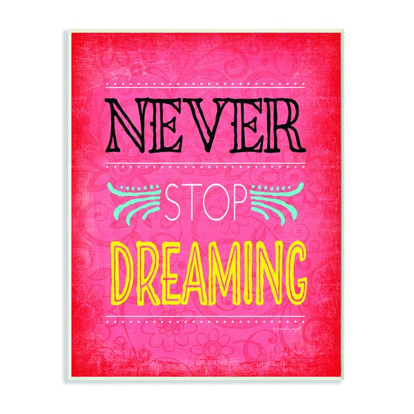 Never Stop Dreaming Inspirational Art Wall Plaque