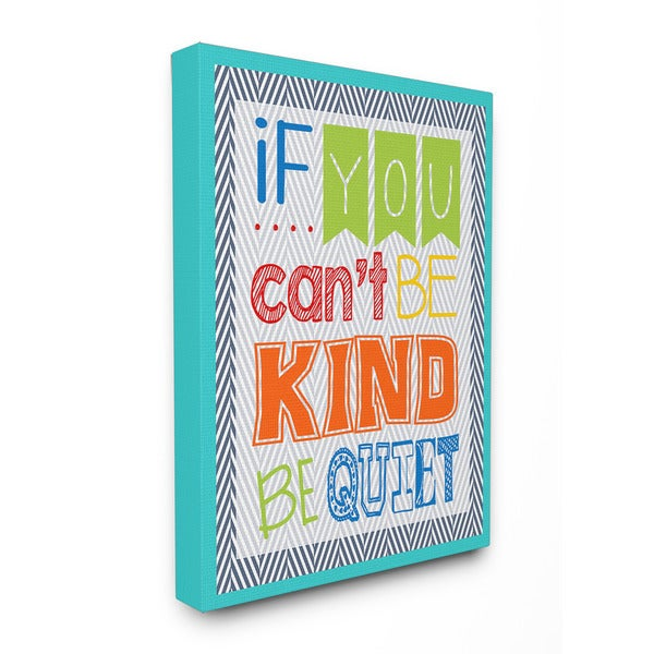 If You Can't Be Kind Be Quiet Textual Art 16-inch x 20-inch Canvas