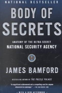 Body of Secrets: Anatomy of the Ultra-Secret National Security Agency (Paperback)