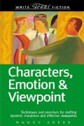 Write Great Fiction: Characters, Emotion & Viewpoint : (Techniques and exercises for crafting dynamic characters ... (Paperback)