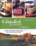 Grassfed Gourmet Cookbook: Healthy Cooking & Good Living With Pasture-raised Foods (Paperback)