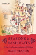 Seasons In Basilicata: A Year In A Southern Italian Hill Village (Paperback)