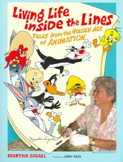 Living Life Inside The Lines: Tales From The Golden Age Of Animation (Paperback)