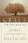 Grace for the Moment: Inspirational Thoughts for Each Day of the Year (Hardcover)