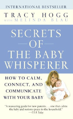 Secrets Of The Baby Whisperer: How To Calm, Connect, And Communicate With Your Baby (Paperback)