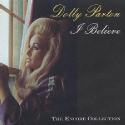 Dolly parton i believe
