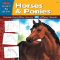 Horses & Ponies: Learn to draw and color 25 favorite horse and pony breeds, step by easy step, shape by simple sh... (Paperback)