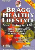 Bragg Healthy Lifestyle: Vital Living To 120!! (Paperback)