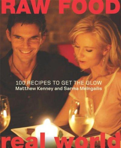 Raw Food Real World: 100 Recipes To Get The Glow (Hardcover)