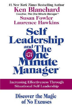 Self Leadership And The One Minute Manager: Increasing Effectiveness Through Situational Self Leadership (Hardcover)