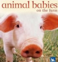 Animal Babies On The Farm (Board book)