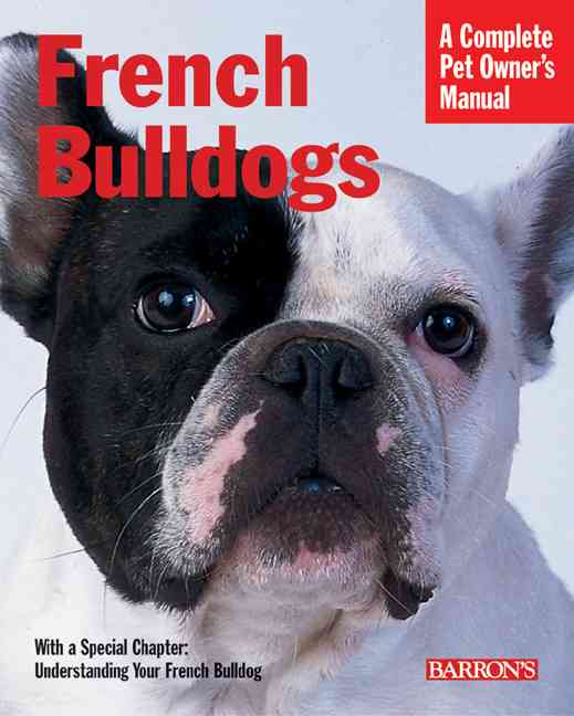 French Bulldogs: Everything About Purchase, Care, Nutrition, Behavior, And Training, Filled With Full-Color Photo... (Paperback)