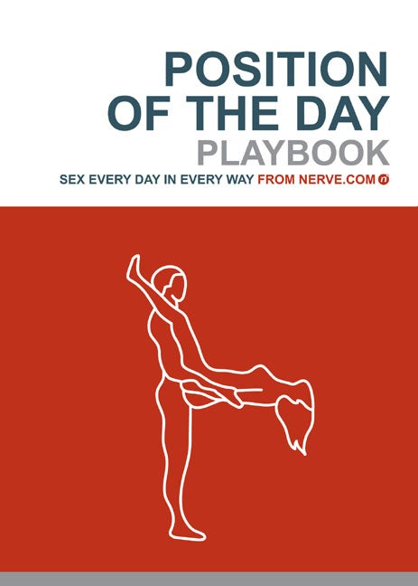 Position Of The Day Playbook: Sex Every Day In Every Way From Nerve.com (Paperback)